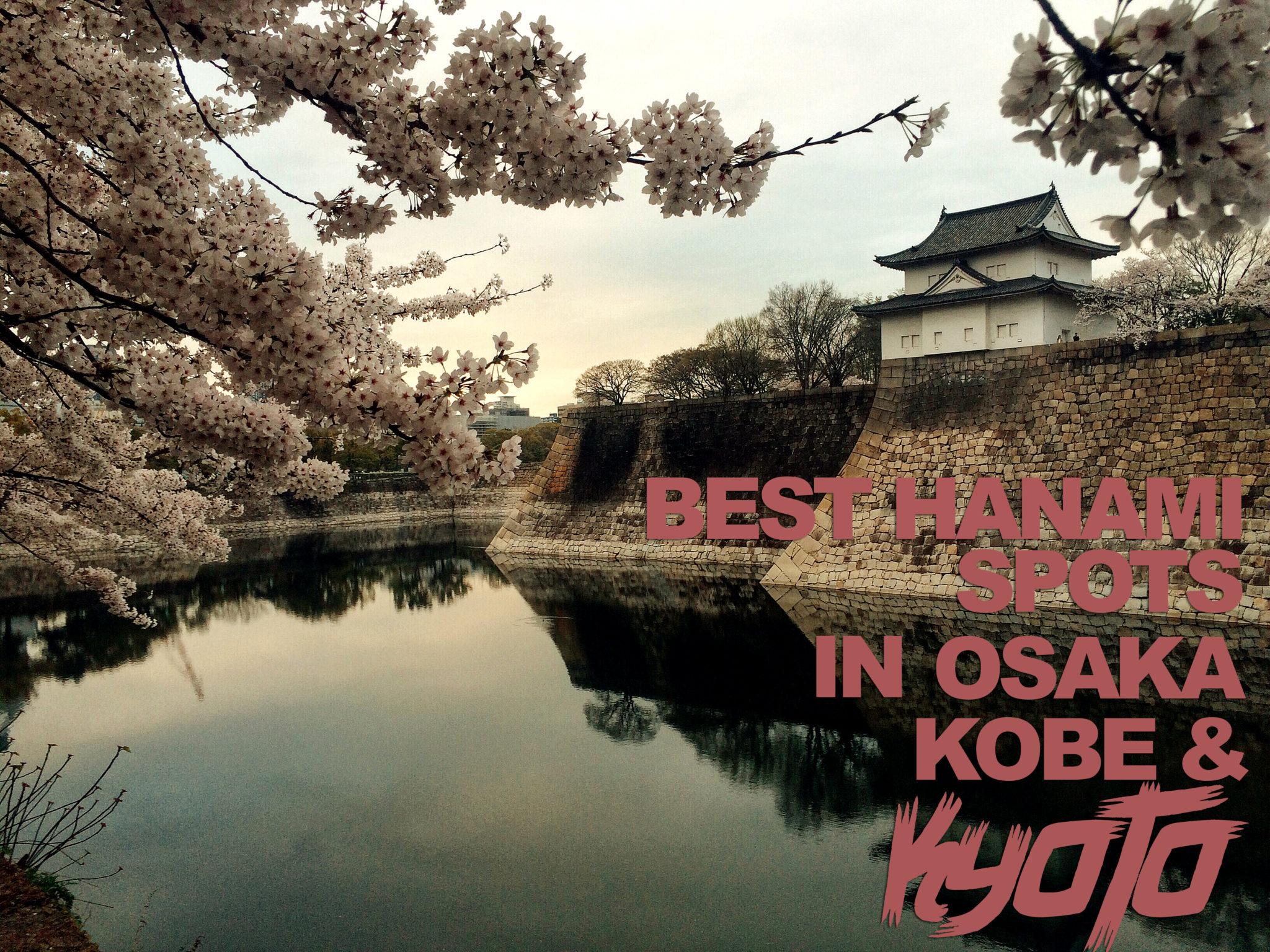 BEST HANAMI SPOTS IN OSAKA, KOBE, AND KYOTO