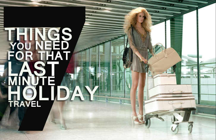 7 THINGS YOU NEED TO PACK FOR THAT LAST MINUTE TRAVEL