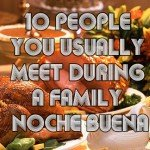 10 PEOPLE YOU USUALLY MEET DURING A FAMILY NOCHE BUENA