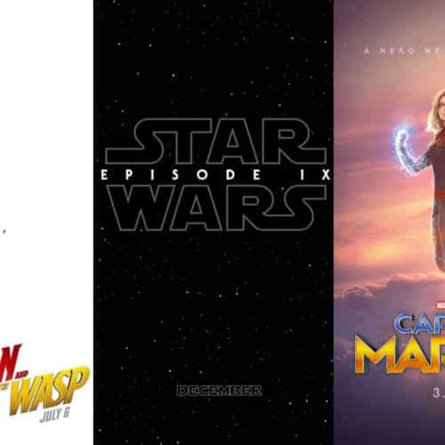 MARVEL AND DISNEY ANNOUNCES THEATRICAL RELEASE DATES THROUGH 2019 AND THE REMAINING OF 2018