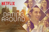 "HERE'S WHY YOU SHOULD (OR SHOULDN'T) WATCH NETFLIX'S NEW SERIES ""DATING AROUND"""