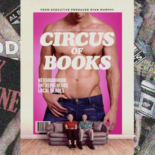 """MUST-WATCH: """"CIRCUS OF BOOKS"""" A DOCUMENTARY ABOUT LGBTQ COMMUNITY AND PORNOGRAPHY"""