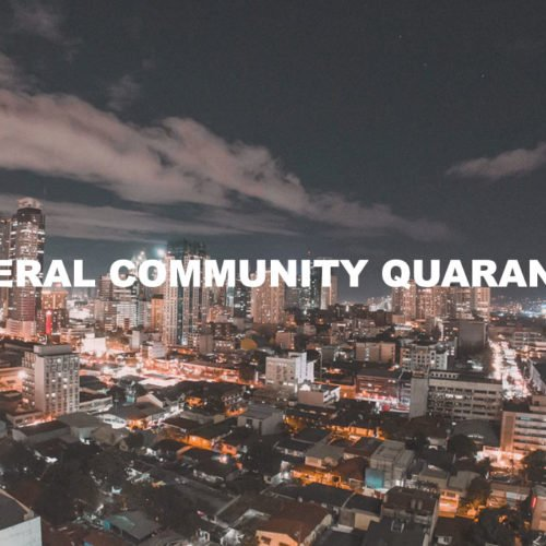 HERE'S WHAT YOU NEED TO KNOW ABOUT GENERAL COMMUNITY QUARANTINE